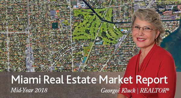 Miami Real Estate Market Report: Mid-Year 2018
